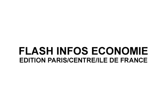 FLASH INFOS ECONOMIE EDITION PARIS/CENTRE/ILE DE FRANCE